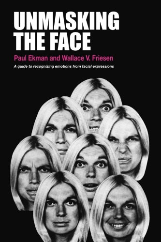 Unmasking the Face: A Guide to Recognizing Emotions from Facial Clues por Paul Ekman