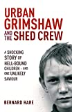 Urban Grimshaw and The Shed Crew (English Edition)