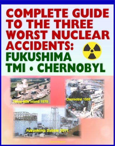 Complete Guide to the Three Worst Nuclear Power Plant Accidents: Fukushima 2011, Three Mile Island 1979, and Chernobyl 1986 - Authoritative Coverage of Radiation Releases and Effects (English Edition) Pwr-station