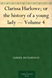 Clarissa Harlowe; or the history of a young lady - Volume 4 (English Edition)