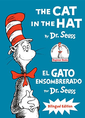 The Cat in the Hat/El Gato Ensombrerado (the Cat in the Hat Spanish Edition): Bilingual Edition (Beginner Books)
