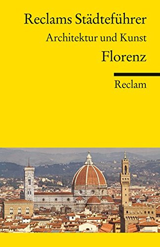 Reclams Städteführer Florenz: Architektur und Kunst (Reclams Universal-Bibliothek, Band 18560)