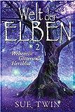 Welt der Elben - Band 2 (Weltenriss, Götterwille, Herzblut) (Welt der Elben - Sammelband)