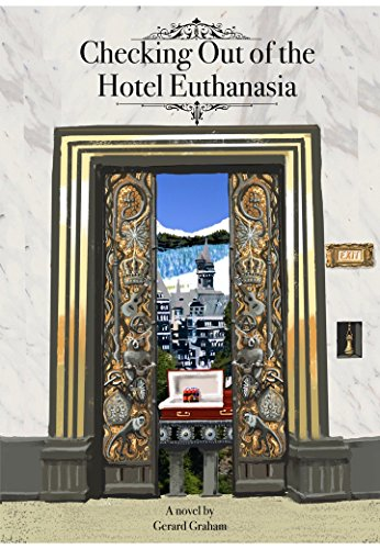 Checking Out of the Hotel Euthanasia by [Graham, Gerard]