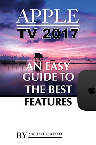 apple-tv-2017-an-easy-guide-to-the-best-features-english-edition