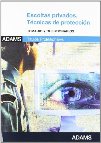 Descargar Libro Escoltas Privados. Técnicas de protección de VV.AA.