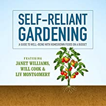 Self-Reliant Gardening: A Guide to Well-Being with Homegrown Foods on a Budget