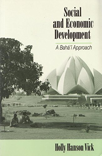 Social and Economic Development: A Baha'i Approach por Holly Hanson Vick