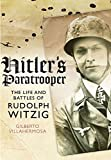 Hitler's Paratrooper: The Life and Battles of Rudolf Witzig by Gilberto Villahermosa (2014-12-19)