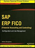 SAP ERP FICO (Financial Accounting and Controlling): Configuration and Use Management (Apress)