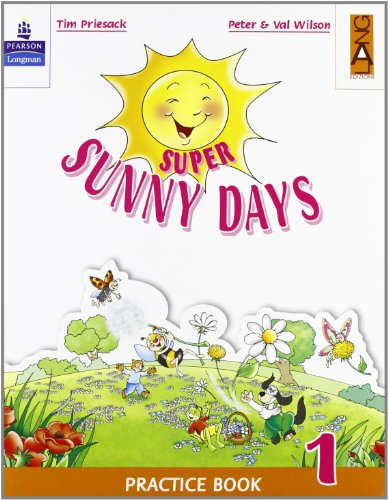 Super Sunny Days. Practice Book. Per la 1 classe elementare