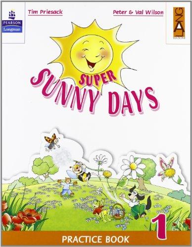 Super Sunny Days. Practice Book. Per la 1ª classe elementare