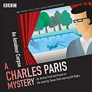 Charles Paris: An Amateur Corpse: A BBC Radio 4 full-cast dramatisation