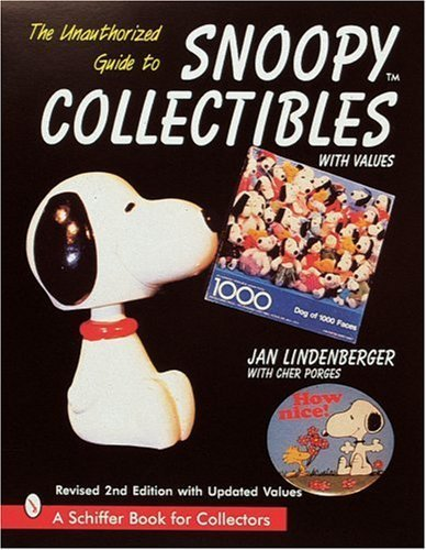 The Unauthorized Guide to Snoopy Collectibles: With Values by Jan Lindenberger (1998-09-01)