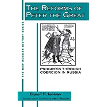 The Reforms of Peter the Great: Progress Through Violence in Russia: Progress Through Violence in Russia (New Russian History)
