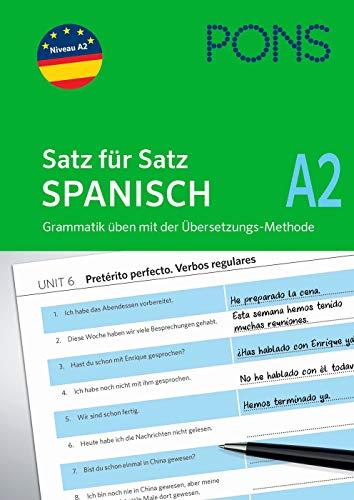 PONS Satz für Satz - Übungsgrammatik Spanisch A2: In einfachen Schritten zum perfekten Spanisch