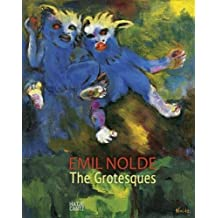 Emil Nolde the grotesques