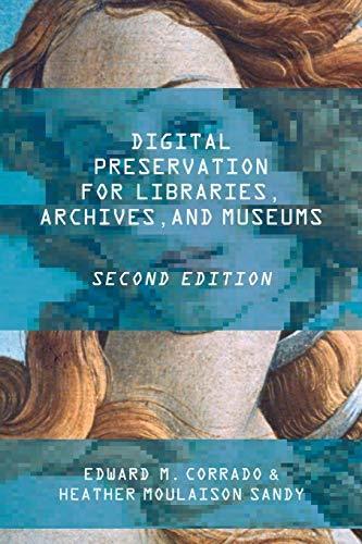 Digital Preservation for Libraries, Archives, and Museums (Digitale Bibliotheken)
