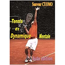 Tennis et Dynamique Mentale: La performance à la portée de tous