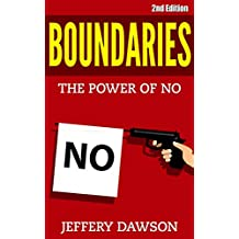 Boundaries : The Power Of NO (Codependency, Social Anxiety, Assertiveness, Self Confidence, Self Esteem, Toxic Relationships) (English Edition)