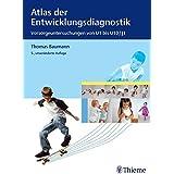 Atlas der Entwicklungsdiagnostik: Vorsorgeuntersuchungen von U1 bis U10/J1