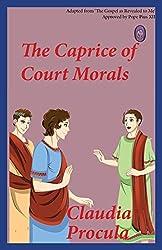 The Caprice of Court Morals (Claudia Procula Book 2)