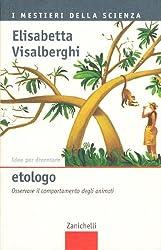 Idee per diventare etologo. Osservare il comportamento degli animali