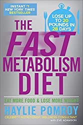 The Fast Metabolism Diet: Eat More Food and Lose More Weight by Haylie Pomroy (2012-08-01)