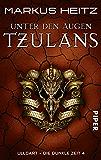 Unter den Augen Tzulans: Ulldart - Die Dunkle Zeit 4 (Ulldart. Die dunkle Zeit)