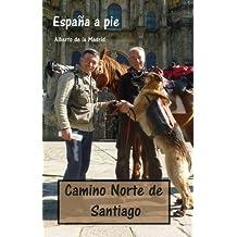 España a pie. Camino Norte de Santiago (Spanish Edition)