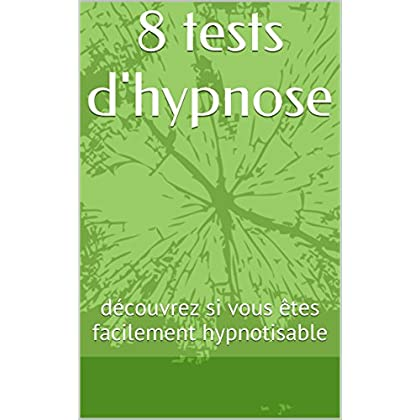 8 tests d'hypnose: découvrez si vous êtes facilement hypnotisable
