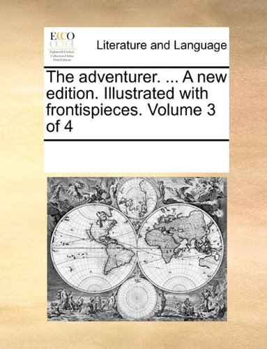 The adventurer. ... A new edition. Illustrated with frontispieces. Volume 3 of 4