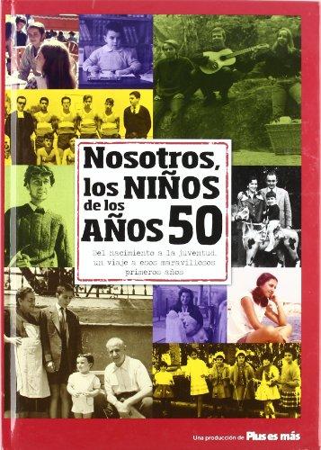 Nosotros los niños de los años 50 (Nosotros Niños De Los Años) por Aa.Vv.