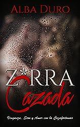 Z*rra Cazada: Venganza, Sexo y Amor con la Cazafortunas (Novela Romántica y Erótica)