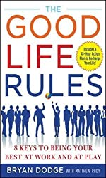 The Good Life Rules: 8 Keys to Being Your Best as Work and at Play (NTC Self-Help)