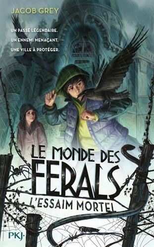 Le monde des Ferals (2) : L'essaim mortel