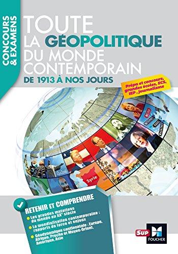 Toute la géopolitique du monde contemporain - De 1913 à nos jours: Concours & examens