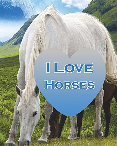 I Love Horses: Mountain View Horses 8 x 10 lined journal 154 pages por PawsOfLove Printables