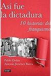 https://libros.plus/asi-fue-la-dictadura-diez-historias-de-la-represion-franquista/