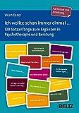 Ich wollte schon immer einmal ...: 120 Satzanfänge zum Ergänzen in Psychotherapie und Beratung. Kartenset mit Anleitung. Mit 12-seitigem Booklet. ... 9,2 cm in stabiler Box (Beltz Therapiekarten)