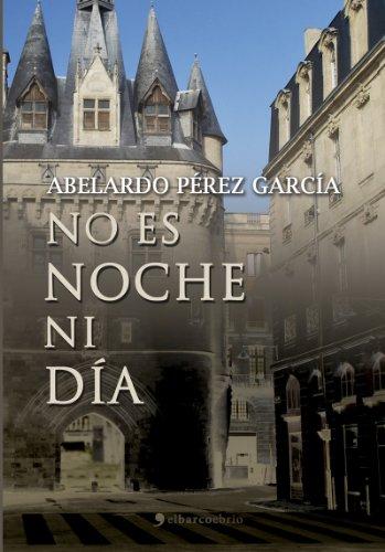 No es noche ni día por Abelardo Pérez García