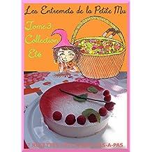 T3: Les Entremets de la Petite Mu: Tome 3: Collection Eté (French Edition)