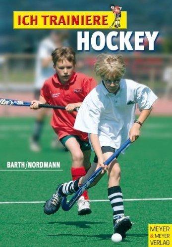 Ich trainiere Hockey von Katrin Barth (27. April 2006) Broschiert