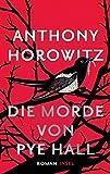 Die Morde von Pye Hall: Roman von Anthony Horowitz