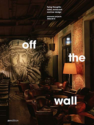 off the wall: flying thoughts: hotel, restaurant and bar design Dreimeta 2003-2018 (Restaurant-bar-design)