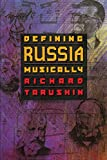 Front cover for the book Defining Russia Musically by Richard Taruskin
