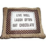"""""""Live Well, Laugh Often, Eat Chocolate"""" Funny / Novelty Shabby Chic Decorative Cushion"""