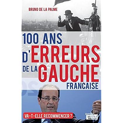 100 ans d'erreurs de la gauche française: Va-t-elle recommencer ?