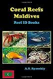 Coral Reefs Maldives: Reef ID Books - A.S. Ryanskiy