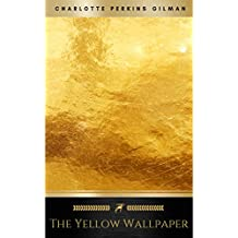 The Yellow Wallpaper: A Story (English Edition)